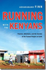 Book Review: Running With the Kenyans by Adharanand Finn